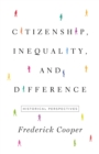 Citizenship, Inequality, and Difference : Historical Perspectives - Book