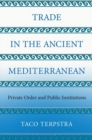 Trade in the Ancient Mediterranean : Private Order and Public Institutions - Book