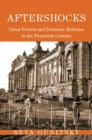 Aftershocks : Great Powers and Domestic Reforms in the Twentieth Century - Book