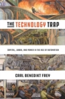 The Technology Trap : Capital, Labor, and Power in the Age of Automation - Book