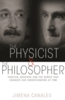 The Physicist and the Philosopher : Einstein, Bergson, and the Debate That Changed Our Understanding of Time - Book