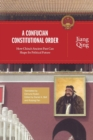 A Confucian Constitutional Order : How China's Ancient Past Can Shape Its Political Future - Book