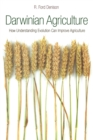 Darwinian Agriculture : How Understanding Evolution Can Improve Agriculture - Book