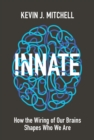 Innate : How the Wiring of Our Brains Shapes Who We Are - Book