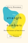 The Strength in Numbers : The New Science of Team Science - Book