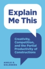 Explain Me This : Creativity, Competition, and the Partial Productivity of Constructions - Book