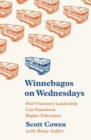 Winnebagos on Wednesdays : How Visionary Leadership Can Transform Higher Education - Book