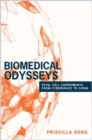 Biomedical Odysseys : Fetal Cell Experiments from Cyberspace to China - Book