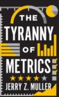The Tyranny of Metrics - Book
