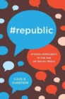 #Republic : Divided Democracy in the Age of Social Media - Book