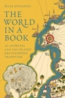 The World in a Book : Al-Nuwayri and the Islamic Encyclopedic Tradition - Book