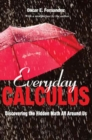 Everyday Calculus : Discovering the Hidden Math All around Us - Book