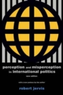 Perception and Misperception in International Politics : New Edition - Book
