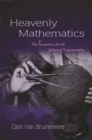 Heavenly Mathematics : The Forgotten Art of Spherical Trigonometry - Book