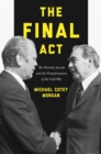 The Final Act : The Helsinki Accords and the Transformation of the Cold War - Book