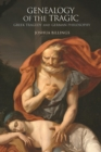 Genealogy of the Tragic : Greek Tragedy and German Philosophy - Book