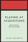 Playing at Acquisitions : Behavioral Option Games - Book