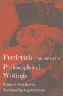 Frederick the Great's Philosophical Writings - Book