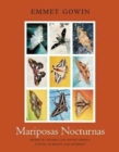 Mariposas Nocturnas : Moths of Central and South America, A Study in Beauty and Diversity - Book
