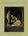 Classical Art : A Life History from Antiquity to the Present - Book