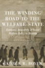 The Winding Road to the Welfare State : Economic Insecurity and Social Welfare Policy in Britain - Book