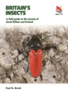Britain's Insects : A field guide to the insects of Great Britain and Ireland - Book