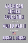 American Higher Education since World War II : A History - Book
