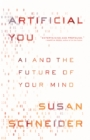 Artificial You : AI and the Future of Your Mind - Book