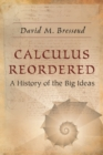 Calculus Reordered : A History of the Big Ideas - Book