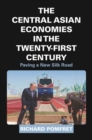 The Central Asian Economies in the Twenty-First Century : Paving a New Silk Road - Book