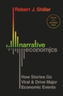 Narrative Economics : How Stories Go Viral and Drive Major Economic Events - Book