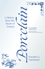Porcelain : A History from the Heart of Europe - Book