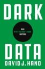 Dark Data : Why What You Don't Know Matters - Book