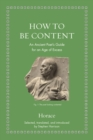 How to Be Content : An Ancient Poet's Guide for an Age of Excess - Book