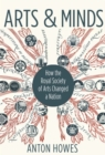 Arts and Minds : How the Royal Society of Arts Changed a Nation - Book