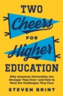 Two Cheers for Higher Education : Why American Universities Are Stronger Than Ever-and How to Meet the Challenges They Face - Book