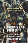 Democracy and Prosperity : Reinventing Capitalism through a Turbulent Century - Book