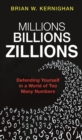 Millions, Billions, Zillions : Defending Yourself in a World of Too Many Numbers - Book