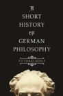 A Short History of German Philosophy - Book