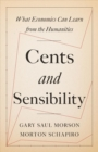 Cents and Sensibility : What Economics Can Learn from the Humanities - Book