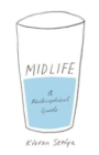 Midlife : A Philosophical Guide - Book