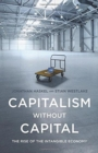 Capitalism without Capital : The Rise of the Intangible Economy - Book