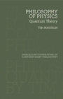 Philosophy of Physics : Quantum Theory - Book
