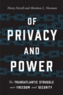 Of Privacy and Power : The Transatlantic Struggle over Freedom and Security - Book