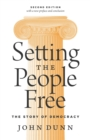 Setting the People Free : The Story of Democracy, Second Edition - eBook