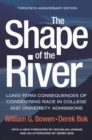 The Shape of the River : Long-Term Consequences of Considering Race in College and University Admissions Twentieth Anniversary Edition - eBook