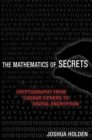 The Mathematics of Secrets : Cryptography from Caesar Ciphers to Digital Encryption - eBook