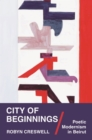 City of Beginnings : Poetic Modernism in Beirut - eBook