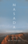 Masada : From Jewish Revolt to Modern Myth - eBook