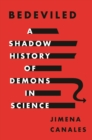 Bedeviled : A Shadow History of Demons in Science - eBook